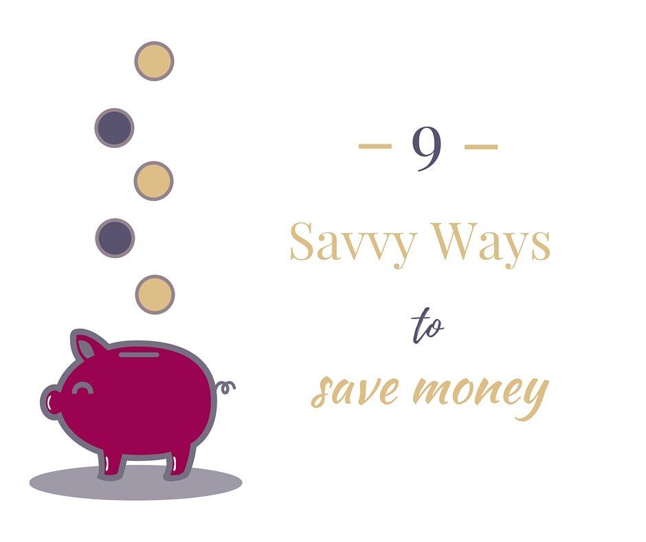 9 Savvy Ways to Save Money